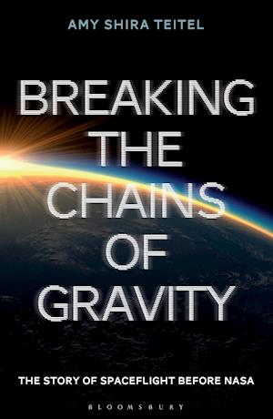 Bog, paperback Breaking the Chains of Gravity af Amy Shira Teitel