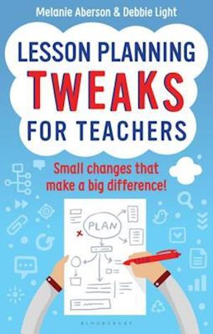 Lesson Planning Tweaks for Teachers af Debbie Light