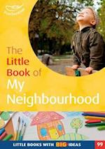 Little Book of My Neighbourhood (Little Books)