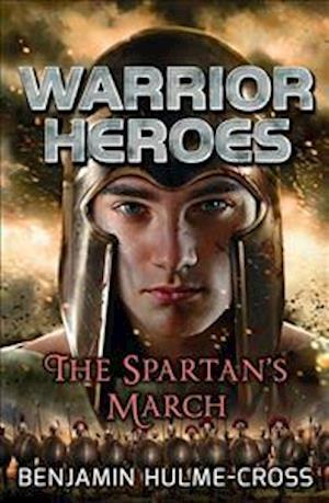 Bog, paperback Warrior Heroes the Spartan's March af Benjamin Hulme-cross