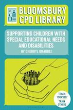 Supporting Children with Special Educational Needs and Disabilities (Bloomsbury CPD Library)