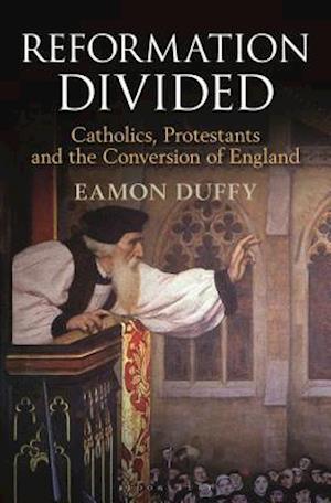 Bog, hardback Reformation Divided af Eamon Duffy