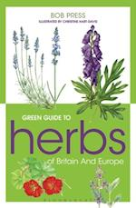 Green Guide to Herbs Of Britain And Europe (Green Guides)