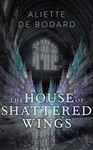 The House of Shattered Wings af Aliette De Bodard
