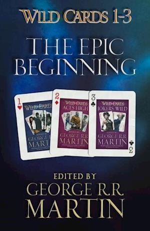 Wild Cards 1-3: The Epic Beginning af George R.R. Martin