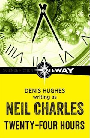 Twenty-Four Hours af Denis Hughes, Neil Charles