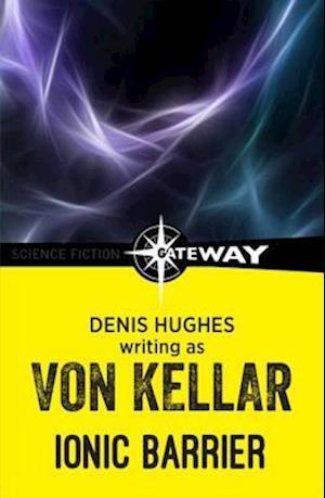 Ionic Barrier af Denis Hughes, Von Kellar