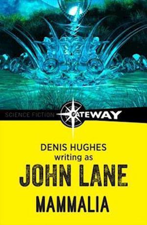 Mammalia af Denis Hughes, John Lane