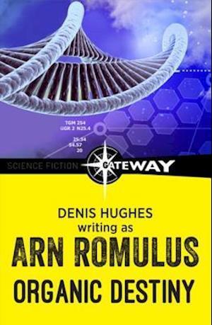 Organic Destiny af Denis Hughes, Arn Romulus