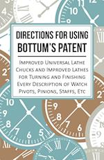Directions for Using Bottum's Patent Improved Universal Lathe Chucks and Improved Lathes for Turning and Finishing Every Description of Watch Pivots,