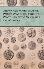 Ordnance Maintenance Wrist Watches, Pocket Watches, Stop Watches and Clocks