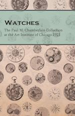 Watches - The Paul M. Chamberlain Collection at the Art Institute of Chicago 1921