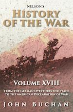 Nelson's History of the War - Volume XVIII - From the German Overtures for Peace to the American Declaration of War