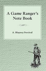 A Game Ranger's Note Book
