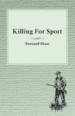 Killing for Sport - Essays by Various Writers