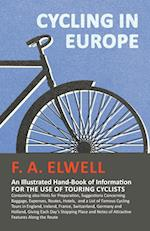 Cycling in Europe - An Illustrated Hand-Book of Information for the Use of Touring Cyclists - Containing Also Hints for Preparation, Suggestions Conce