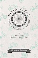 Rota Vitae - The Cyclists Guide to Health & Rational Enjoyment