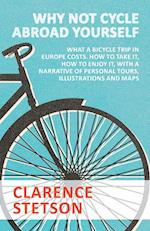 Why Not Cycle Abroad Yourself - What a Bicycle Trip in Europe Costs. How to Take It, How to Enjoy It, with a Narrative of Personal Tours, Illustration