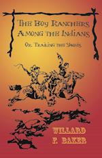 The Boy Ranchers Among the Indians; Or, Trailing the Yaquis