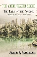 The Eyes of the Woods, a Story of the Ancient Wilderness