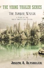 The Border Watch, a Story of the Great Chief's Last Stand