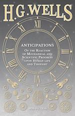 Anticipations - Of the Reaction of Mechanical and Scientific Progress Upon Human Life and Thought