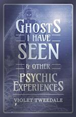 Ghosts I Have Seen - And Other Psychic Experiences
