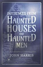 Inferences from Haunted Houses and Haunted Men