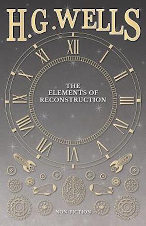 Elements of Reconstruction af H. G. Wells