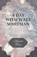 Day with Walt Whitman af Maurice Clare