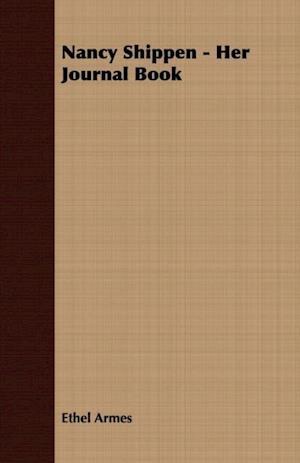 Nancy Shippen - Her Journal Book af Ethel Armes