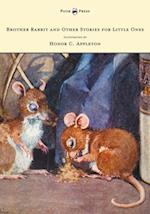 Brother Rabbit and Other Stories for Little Ones - Illustrated by Honor C. Appleton af Sara Cone Bryant