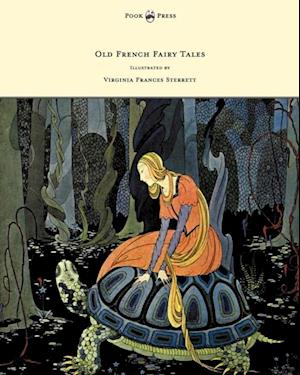 Old French Fairy Tales - Illustrated by Virginia Frances Sterrett af Comtesse De Segur