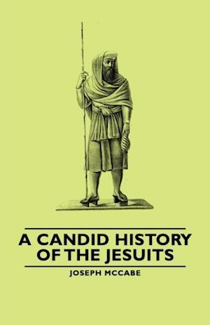 Candid History of the Jesuits af Joseph Mccabe