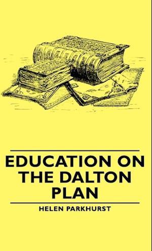 Education On The Dalton Plan af Helen Parkhurst