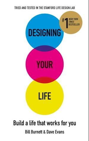 Designing Your Life af Dave Evans, Bill Burnett