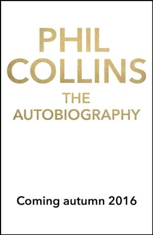 Not Dead Yet: The Autobiography af Phil Collins