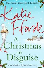Christmas in Disguise (A romantic short story perfect for Christmas) af Katie Fforde