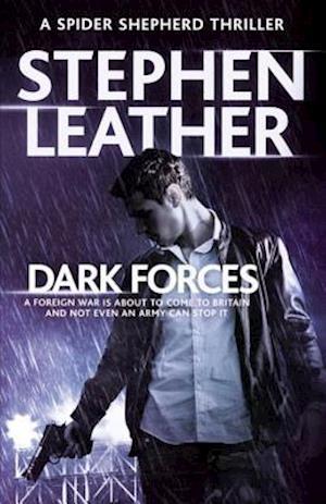 Dark Forces af Stephen Leather