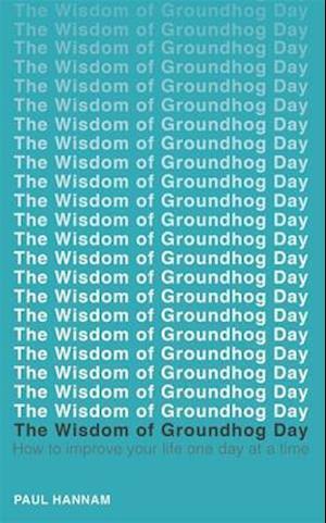 Bog, paperback The Wisdom of Groundhog Day af Paul Hannam