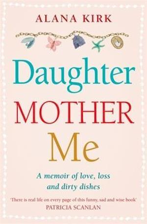 The Daughter, Mother, Me af Alana Kirk