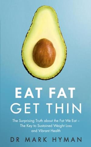Eat Fat Get Thin af Mark Hyman