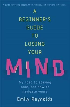 Bog, paperback A Beginner's Guide to Losing Your Mind af Emily Reynolds