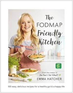 Bog, hardback The FODMAP Friendly Kitchen af Emma Hatcher