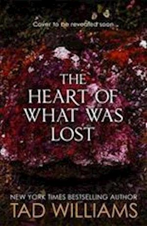 Bog, hardback The Heart of What Was Lost af Tad Williams