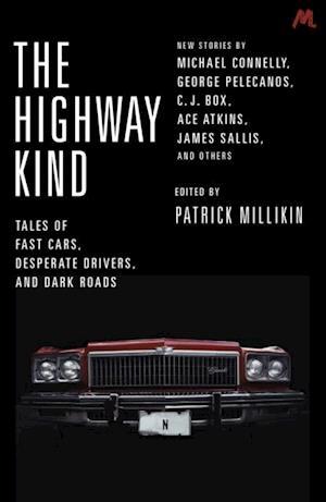 Highway Kind: Tales of Fast Cars, Desperate Drivers and Dark Roads af Patrick Millikin