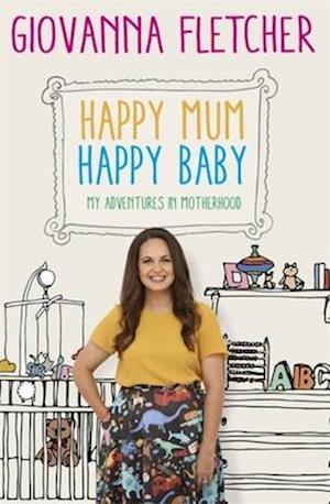 Bog, hardback Happy Mum, Happy Baby af Giovanna Fletcher