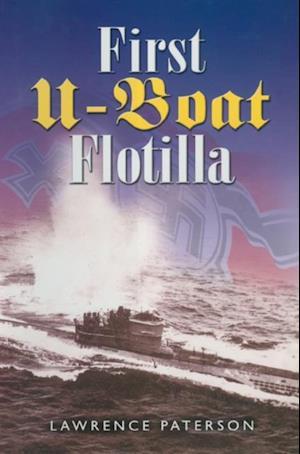 First U-Boat Flotilla af Lawrence Paterson
