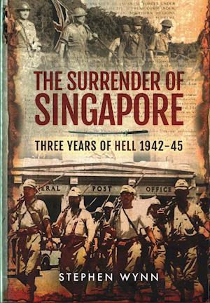 Bog, hardback The Surrender of Singapore af Stephen Wynn