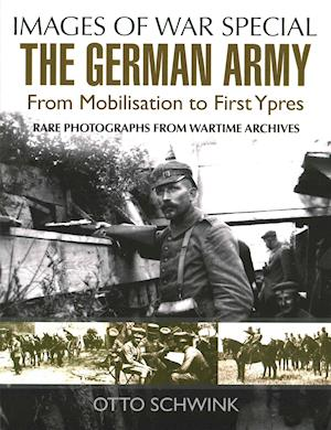 The German Army from Mobilisation to First Ypres af Otto Schwink